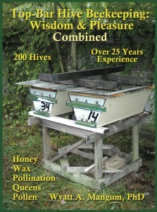 200 Top-Bar Hive Beekeeping: Wisdom and Pleasure Combined by Wyatt Mangum